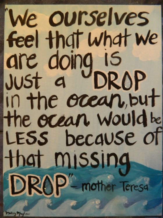 """Just a drop in the ocean, but..."" -Mother Teresa #quotes"