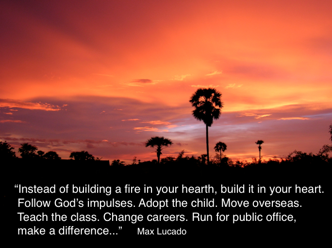 Build a fire in your heart - Lucado